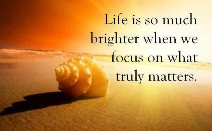 quote-focus-on-what-truly-matters-1340394727